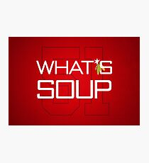 What's Soup Photographic Print