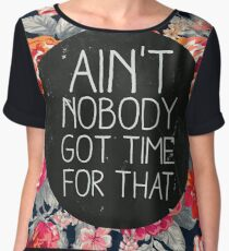 Ain't Nobody Got Time for That Chiffon Top