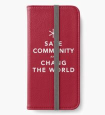 Save Community & Chang the World iPhone Wallet/Case/Skin