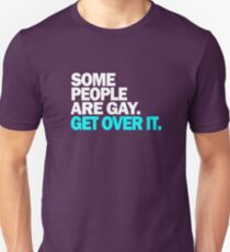 LGBT Gay Pride Parade Swag, unique equality gifts. Some people are Gay Unisex T-Shirt