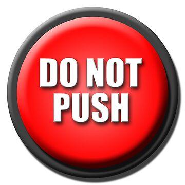 Do Not Push My Buttons by TheBlackShrek
