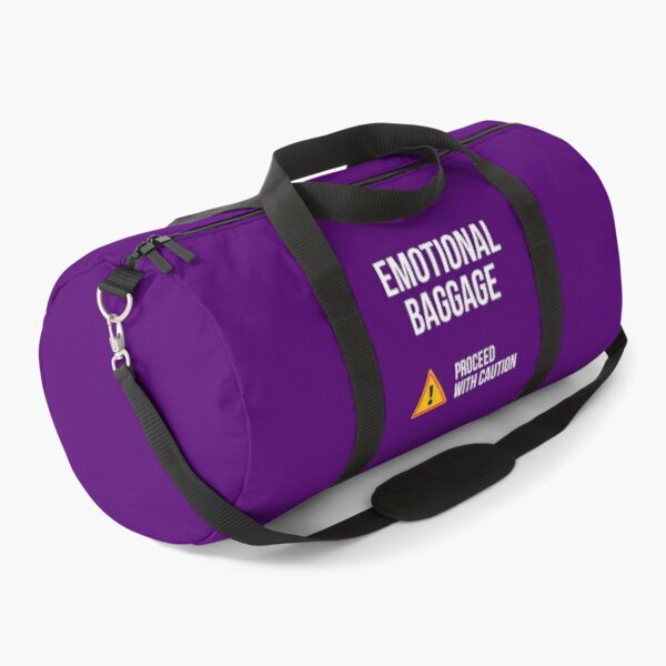 Emotional baggage, proceed with caution! Duffle Bag