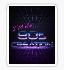 I'm an 80s creation Sticker