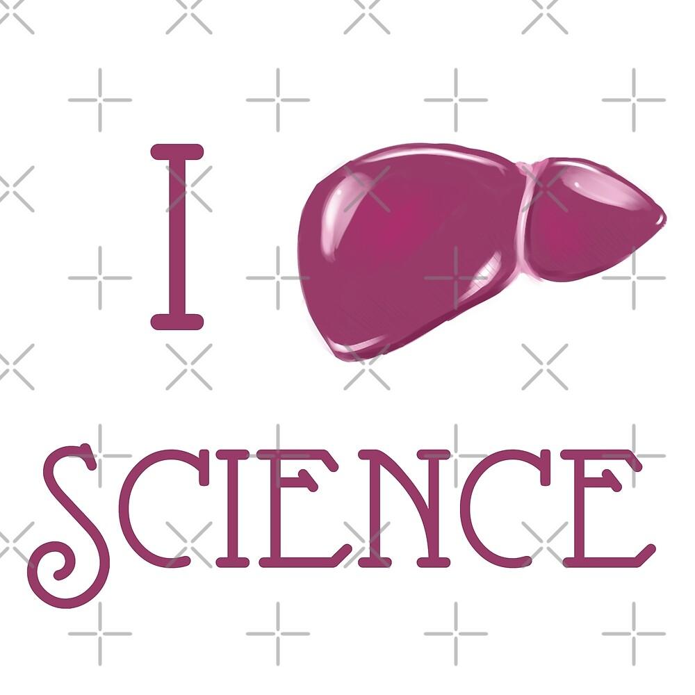 I Liver Science by dearestjester