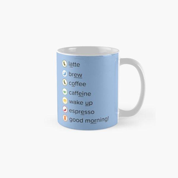 Good morning, coffee!  Classic Mug