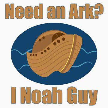 Need an Ark? I Noah Guy by discipledarren