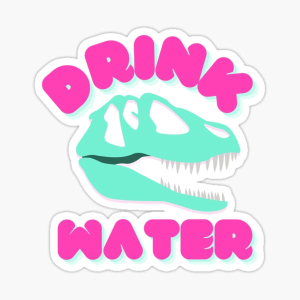 Drink Water!  Sticker