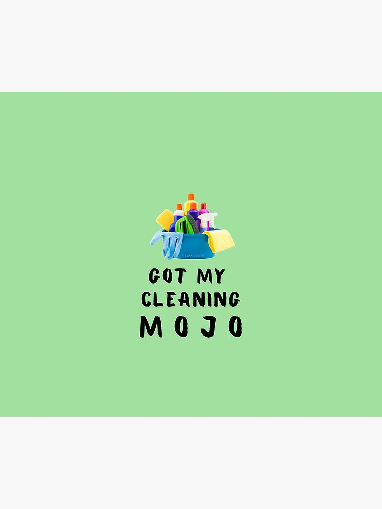 Got My Cleaning Mojo Housekeeper Cleaning Lady Fun by SavvyCleaner