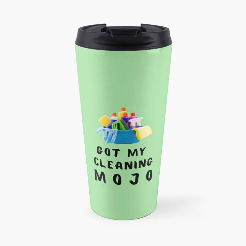 Got My Cleaning Mojo Housekeeper Cleaning Lady Fun Travel Mug
