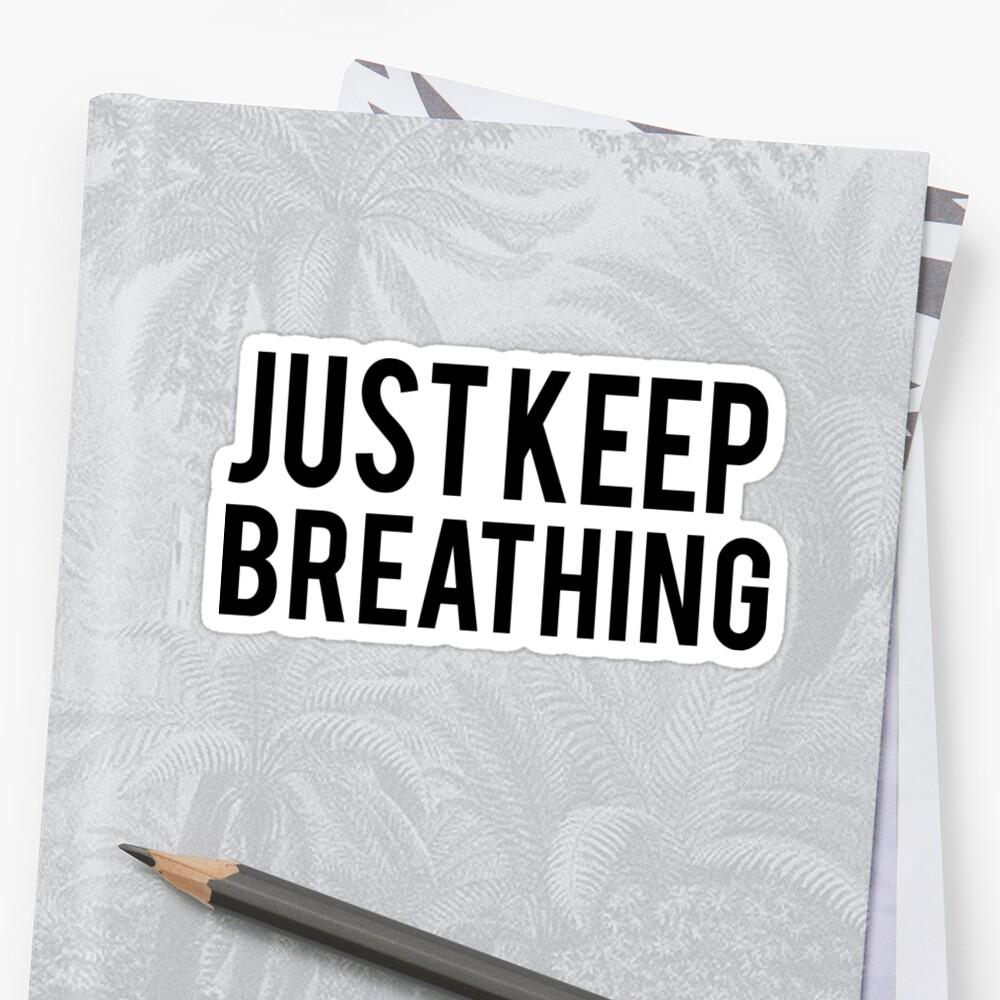 Just Keep Breathing by jennaannx11