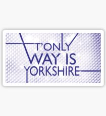 The Only Way is Yorkshire Sticker