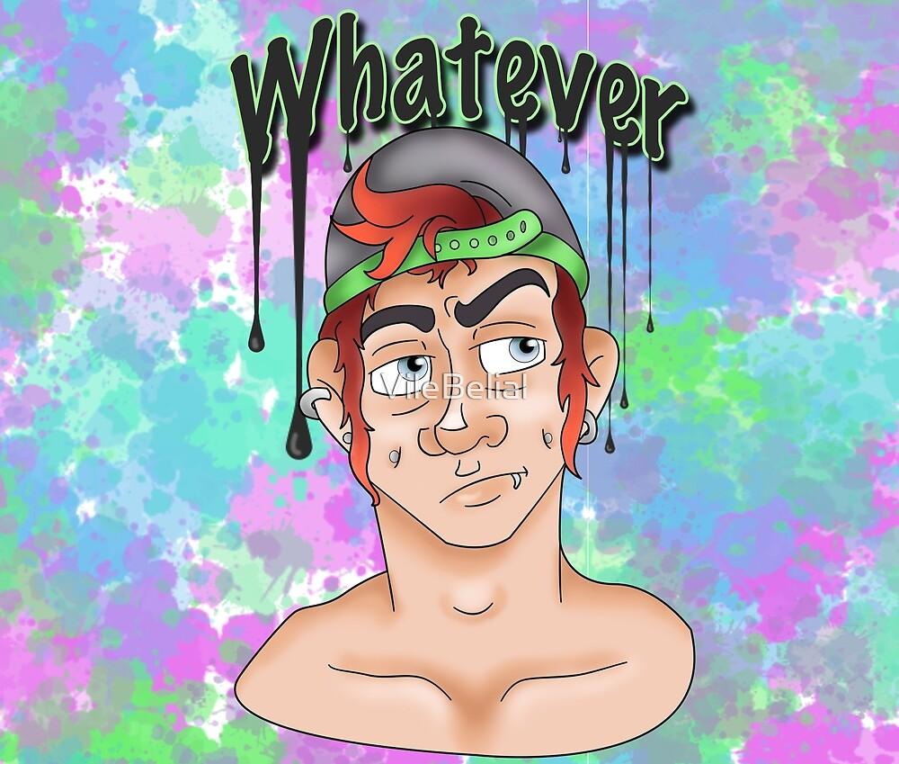 Whatever by VileBelial
