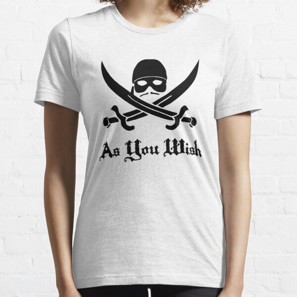 As You Wish Essential T-Shirt