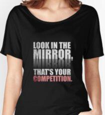 Camiseta ancha para mujer Mira en el espejo. Esa es tu competencia. - Gimnasio citas motivacionales