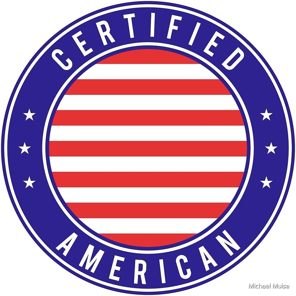Certified American by muisemike
