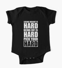 Losing Weight is Hard Being Fat is Hard Pick Your Hard - Gym Motivational Quotes Kids Clothes