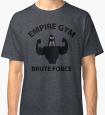 Empire Gym - Brute Force Classic T-Shirt