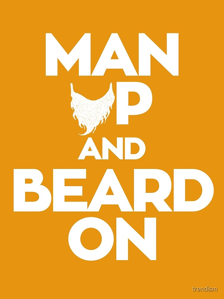 Man up and Beard on by trendism