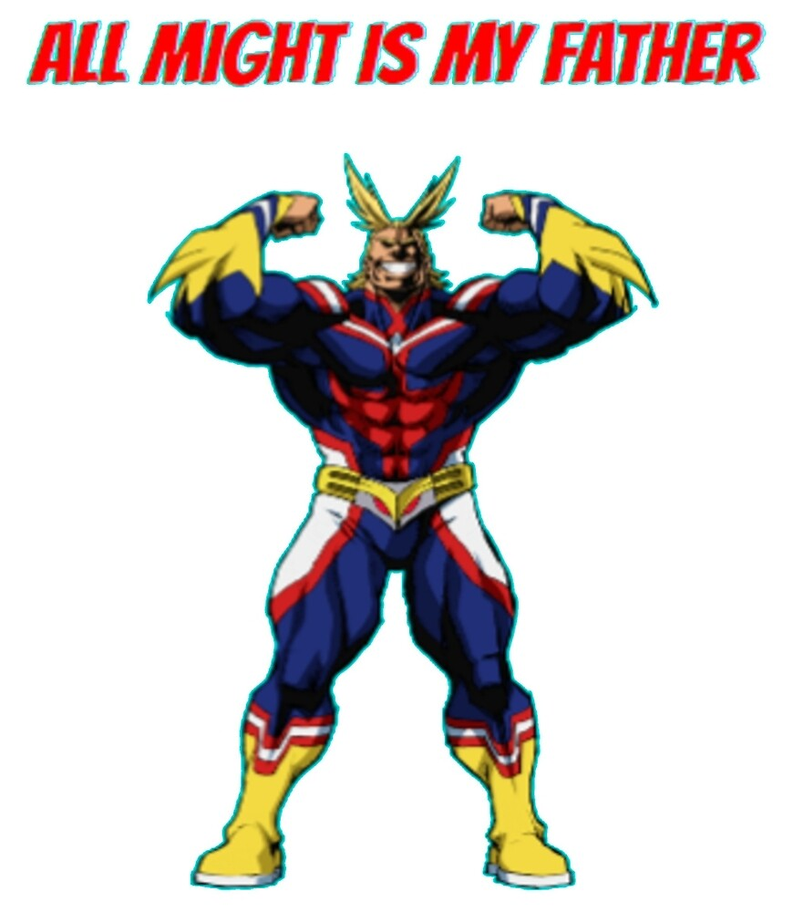 All Might is my father - Boku No Hero Academia by DespairingLove
