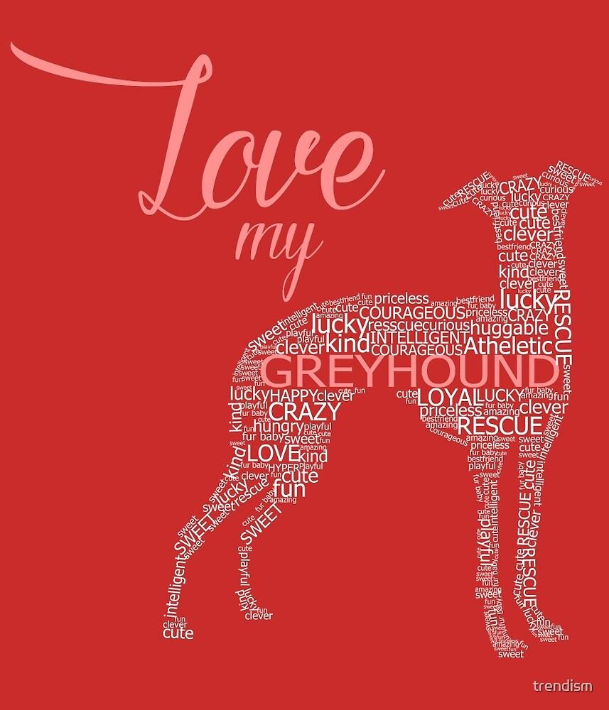 Love my Greyhound by trendism