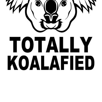 Totally Koalafied by BurKhart