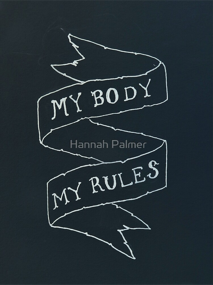 """My Body My Rules"" by Hannah Palmer"