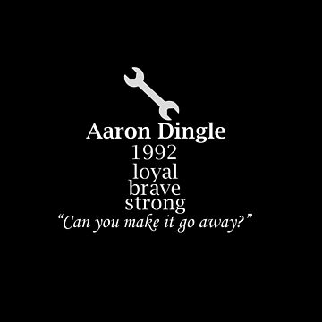 Aaron Dingle Text by robronsuggers