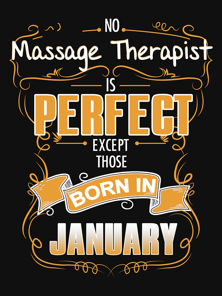 Therapist - No Massage Therapist Is Perfect Except Those Born In January by rebeccadigennar