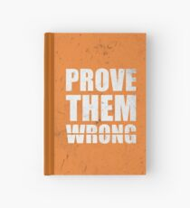 Prove Them Wrong - Gym Inspirational Quotes Hardcover Journal