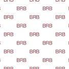 BRB by Artbymilissa