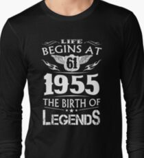 Life Begins At 61 - 1955 The Birth Of Legends T-Shirt