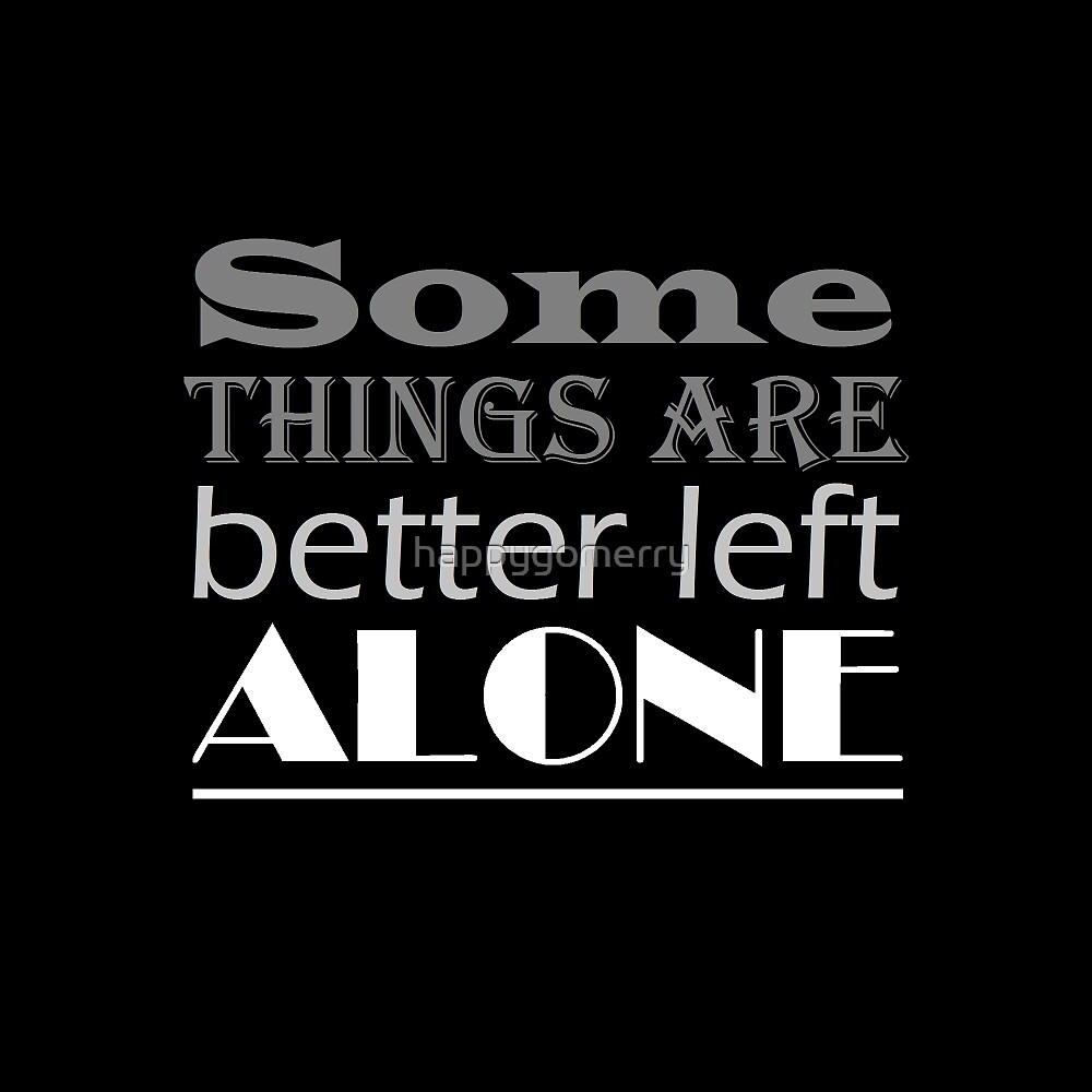 Left Alone lyric quote by happygomerry