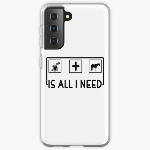 All i need is coffee and a horse Samsung Galaxy Soft Case