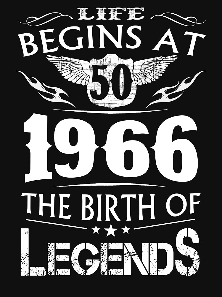 27507ffe0 TShirtGifter presents: Life Begins At 50 - 1966 The Birth Of Legends |  Unisex T