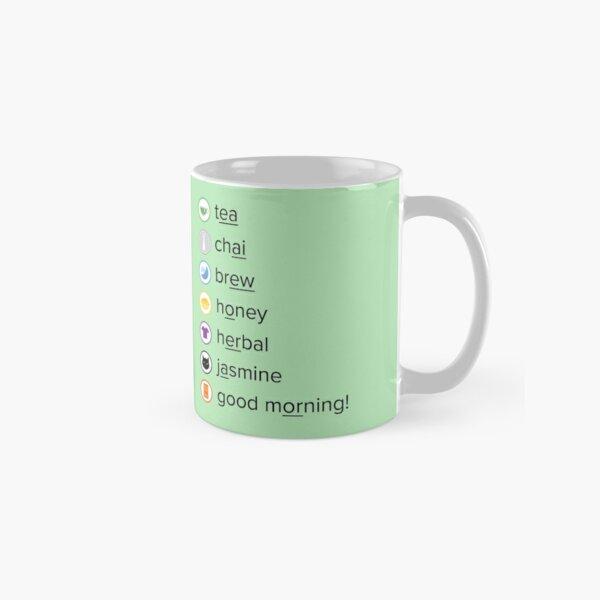 Good morning, tea! Classic Mug