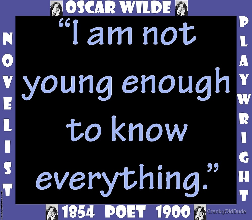 I Am Not Young Enough - Wilde by CrankyOldDude