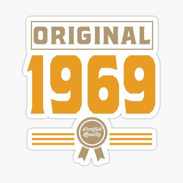 Original 1969 Certified Quality birthday gift design Sticker