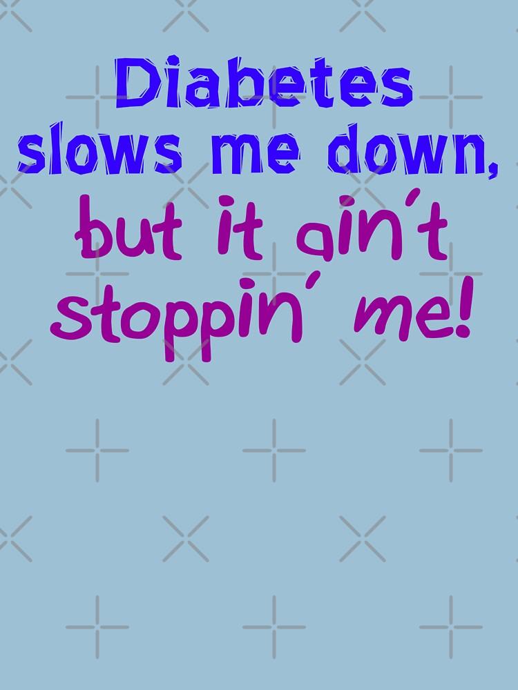 Diabetes Ain't Stoppin' Me by Thogek