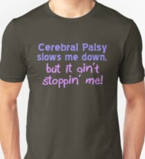 Cerebral Palsy Stoppin' Me Unisex T-Shirt