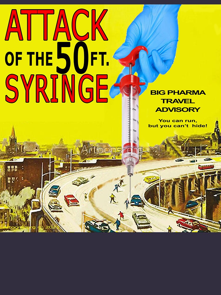 Attack of the 50 Ft. Syringe by Artoons-org