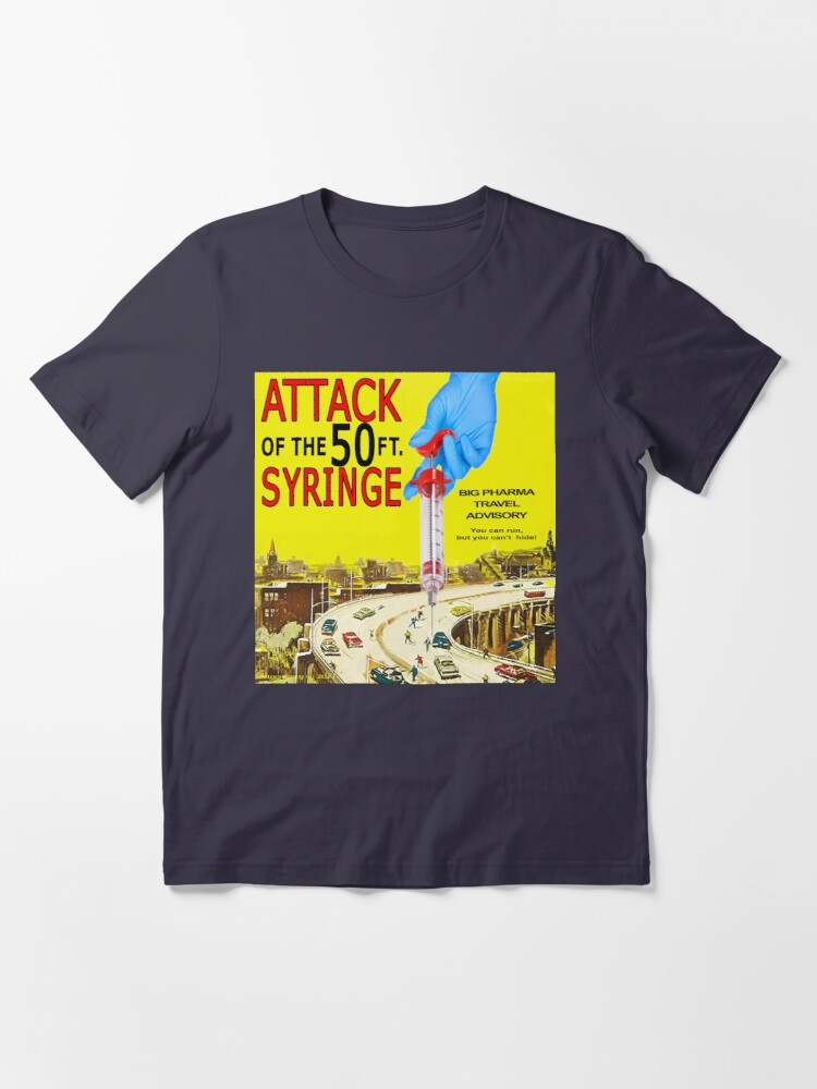 Alternate view of Attack of the 50 Ft. Syringe Essential T-Shirt