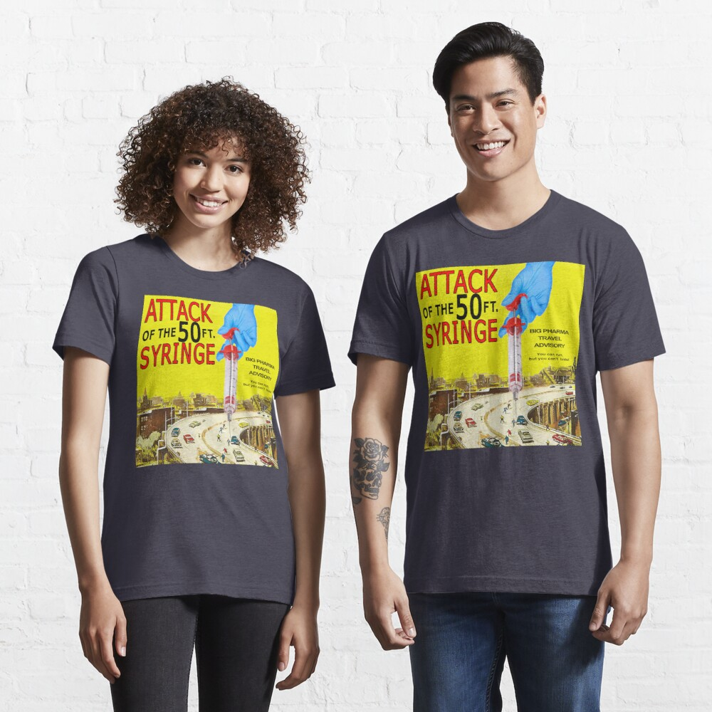 Attack of the 50 Ft. Syringe Essential T-Shirt