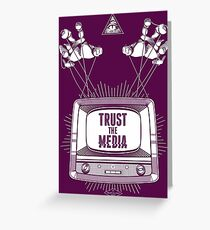 Trust The Media Greeting Card