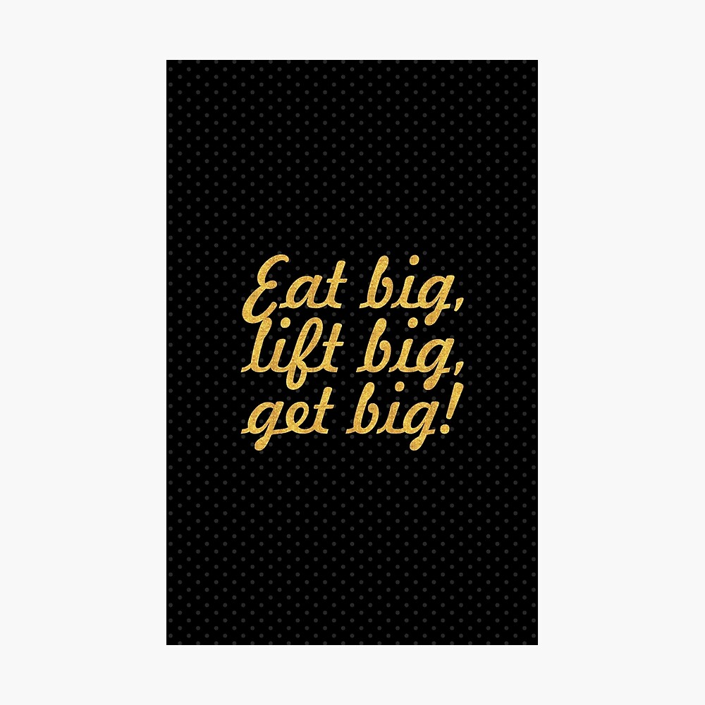 Eat Big Lift Big Motivation Quote Poster Gym Fitness Muscle Photo Work Hard
