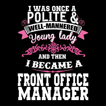 Office - I Became A Front Office Manager by madelinejones