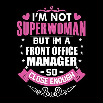 Office - I'm Not Superwoman But I'm A Front Office Manager by madelinejones