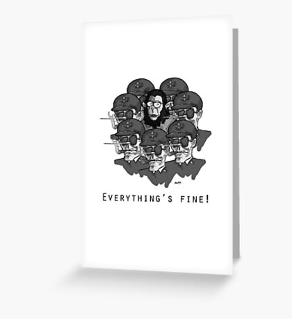 Everything's Fine! Greeting Card