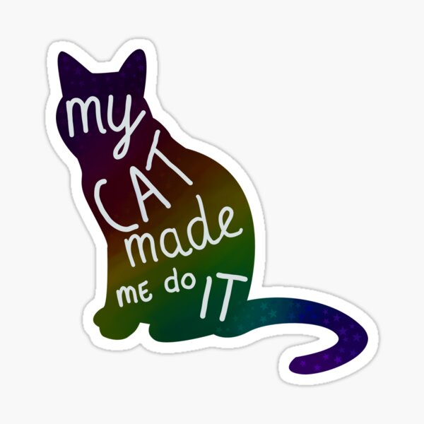 My cat made me do it - funny cat text design. Sticker