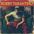 Bobby Tarantino by marnafrby