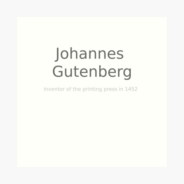 Johannes Gutenberg - inventor of the printing press in 1452 Art Print